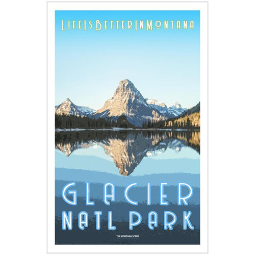 Life is Better in Montana GNP Poster