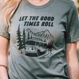 Let the good times roll tee olive