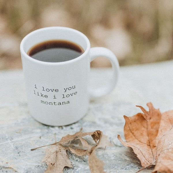 i love you like i love montana mug