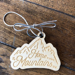 Home is Where the Mountains Are Wooden Ornament