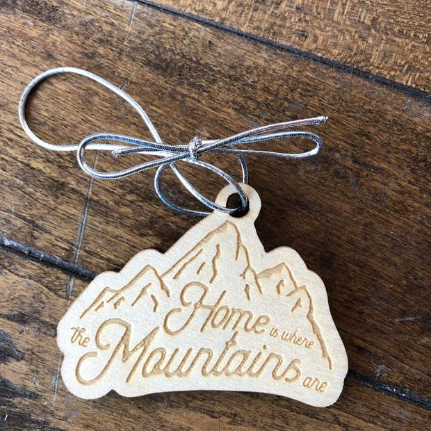 Home is Where the Mountains Are Wooden Ornament 1