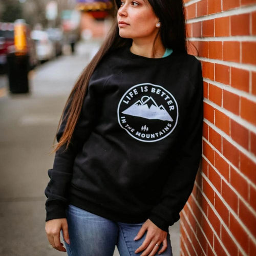 life is better in the mountains black pullover fleece