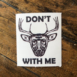 Don't Buck With Me Sticker