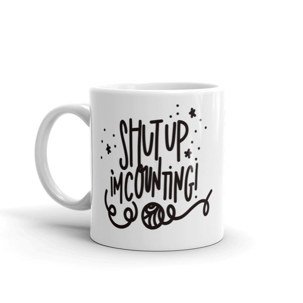 Shut Up I'm Counting Mug