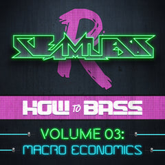 How To Bass Volume 03: Macro Economics (Sample Pack)