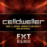 Celldweller - So Long Sentiment Remixes