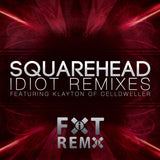 Squarehead - Idiot Remixes (feat. Klayton of Celldweller) (CD)