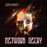 Josh Money - Network Decay (Digital Album)