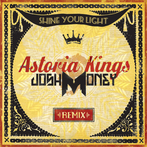 Astoria Kings - Shine Your Light (Josh Money Remix) (Digital Album)