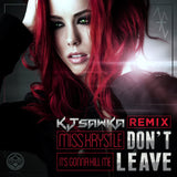 Miss Krystle - Don't Leave (It's Gonna Kill Me) (KJ Sawka Remix) (Digital Album)