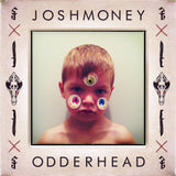 Josh Money - ODDERHEAD  (Digital Album)