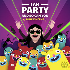 Mike Vincent - I Am Party And So Can You (Digital Album)