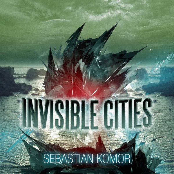 Sebastian Komor - Invisible Cities Vol. 01 (Digital Album)