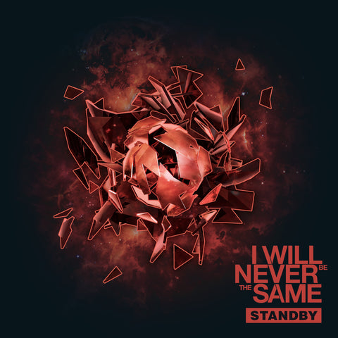 I Will Never Be The Same - Standby (Digital Album)