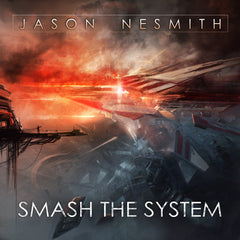 Jason Nesmith - Smash The System (Digital Album)