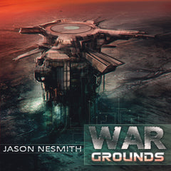 Jason Nesmith - War Grounds (Digital Album)
