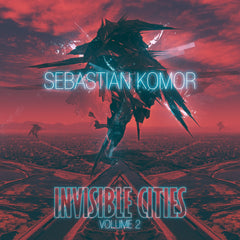 Sebastian Komor - Invisible Cities Vol. 02 (Digital Album)