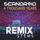 Scandroid - A Thousand Years (Remix Stems)