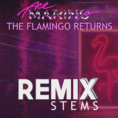 Ace Marino - The Flamingo Returns (Remix Stems)