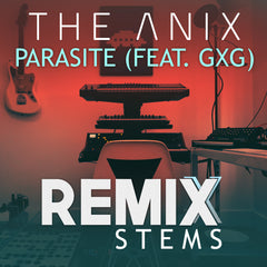 The Anix - Parasite (feat. GXG) [Remix Stems]