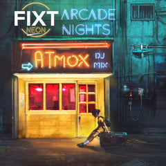 FiXT Neon: Arcade Nights (Atmox DJ Mix) [Digital Download]
