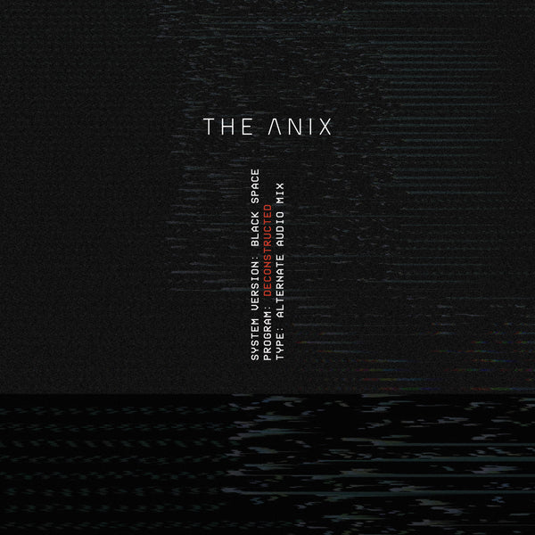 The Anix - Black Space (Deconstructed) [Digital EP]
