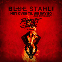 Blue Stahli - Not Over Til We Say So (feat. Emma Anzai) [Rabbit Junk Remix]