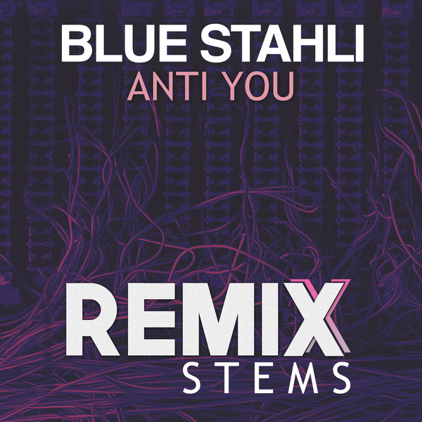 Blue Stahli - Anti You (Remix Stems)