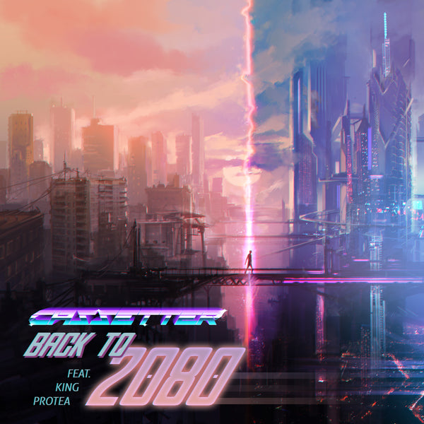 Cassetter - Back To 2080 (feat. King Protea) [Digital Single]