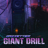 Cassetter - Giant Drill (Digital Single)