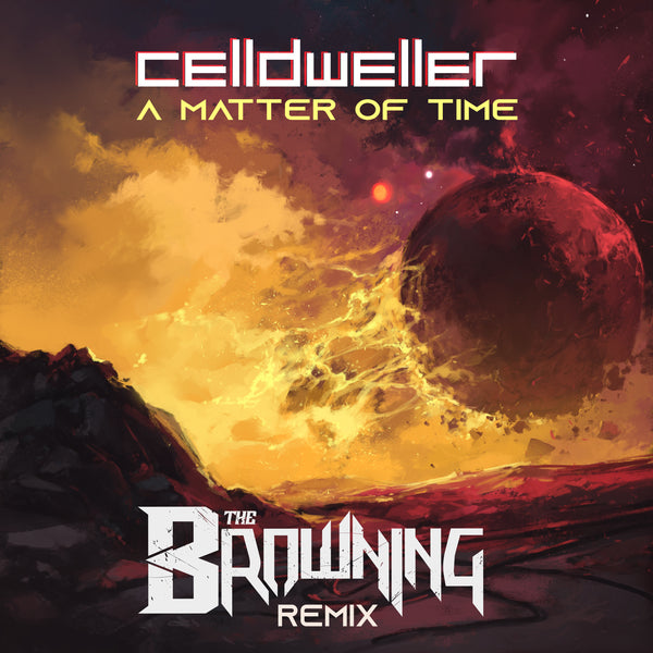 Celldweller - A Matter of Time (The Browning Remix) [Single]
