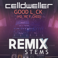 Celldweller - Good L_ck (Yo_'re F_cked) [Remix Stems]