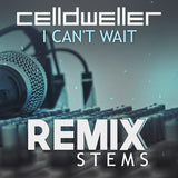 Celldweller - I Can't Wait (Remix Stems)
