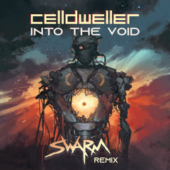 Celldweller - Into the Void (SWARM Remix) [Digital Single]