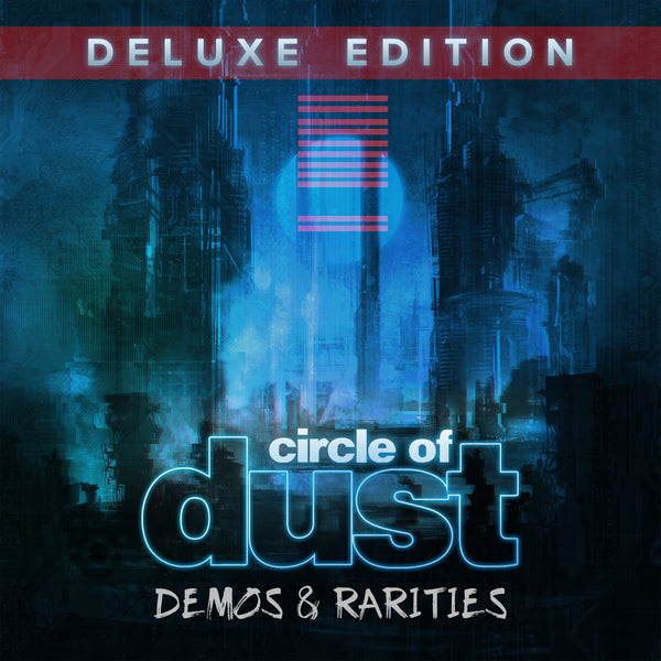 Circle of Dust - Circle of Dust (Demos & Rarities) [Deluxe Edition] [Digital Album]