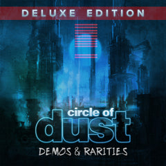 Circle of Dust - Circle of Dust (Demos & Rarities) [Deluxe Edition]