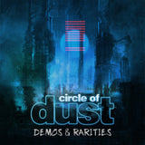 Circle of Dust - Circle of Dust (Demos & Rarities)