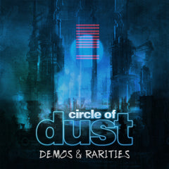 Circle of Dust - Circle of Dust (Demos & Rarities) [Digital Album]