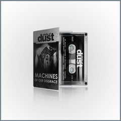 Circle of Dust - Machines of Our Disgrace : Limited Edition Cassette