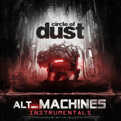 Circle of Dust - alt_Machines (Instrumentals) [Digital Album]