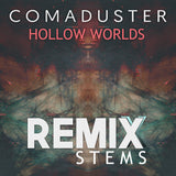 Comaduster - Hollow Worlds (Remix Stems)