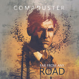 Comaduster - Far From Any Road (Digital Single)