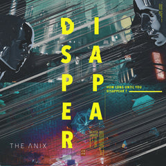 The Anix - Disappear (Digital Single)
