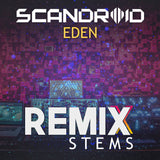 Scandroid - Eden (Remix Stems)
