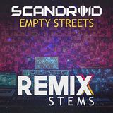 Scandroid - Empty Streets (Remix Stems)