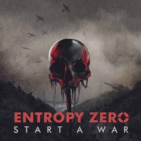 Entropy Zero - Start A War (Digital Album)