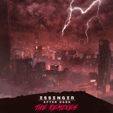 Essenger - After Dark (The Remixes) [Digital Album]