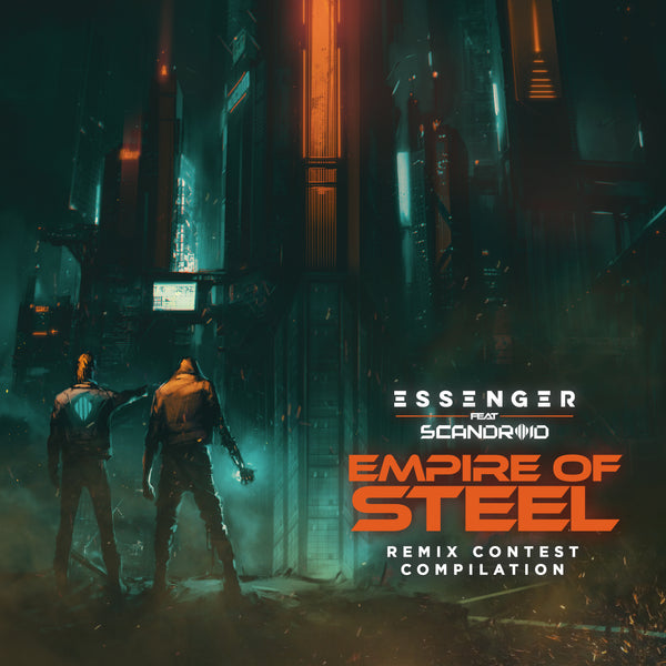 Essenger - Empire Of Steel (feat. Scandroid) [Remix Contest Compilation] [Digital EP]