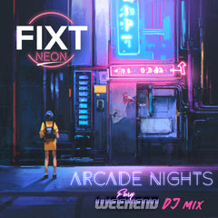FiXT Neon: Arcade Nights (Fury Weekend DJ Mix) [Digital Download]