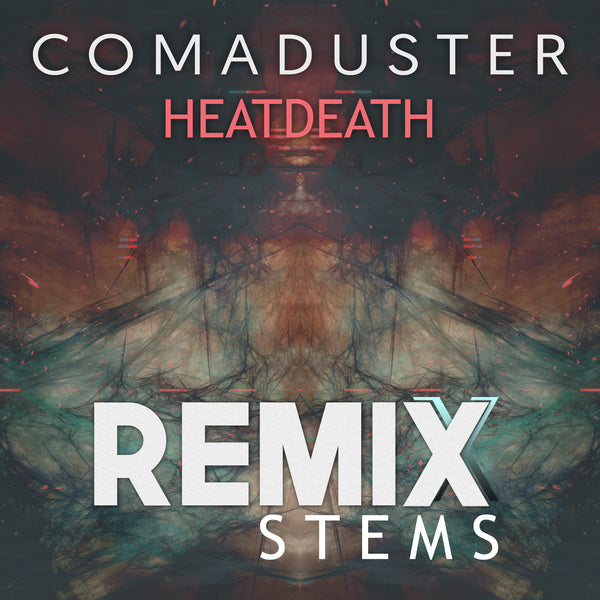 Comaduster - Heatdeath (Remix Stems)
